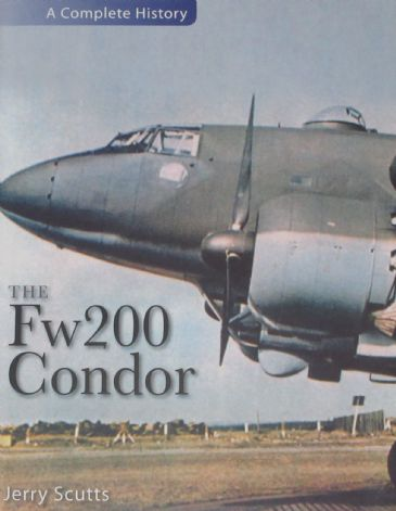 The Fw200 Condor, by Jerry Scutts